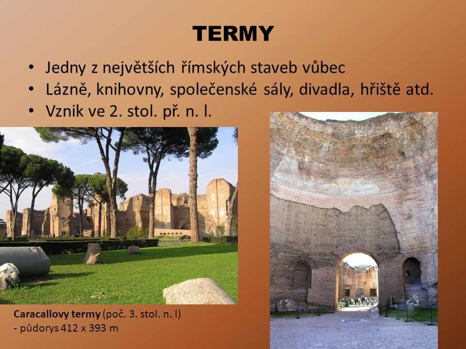 TERMY Jedny z největších římských staveb vůbec
