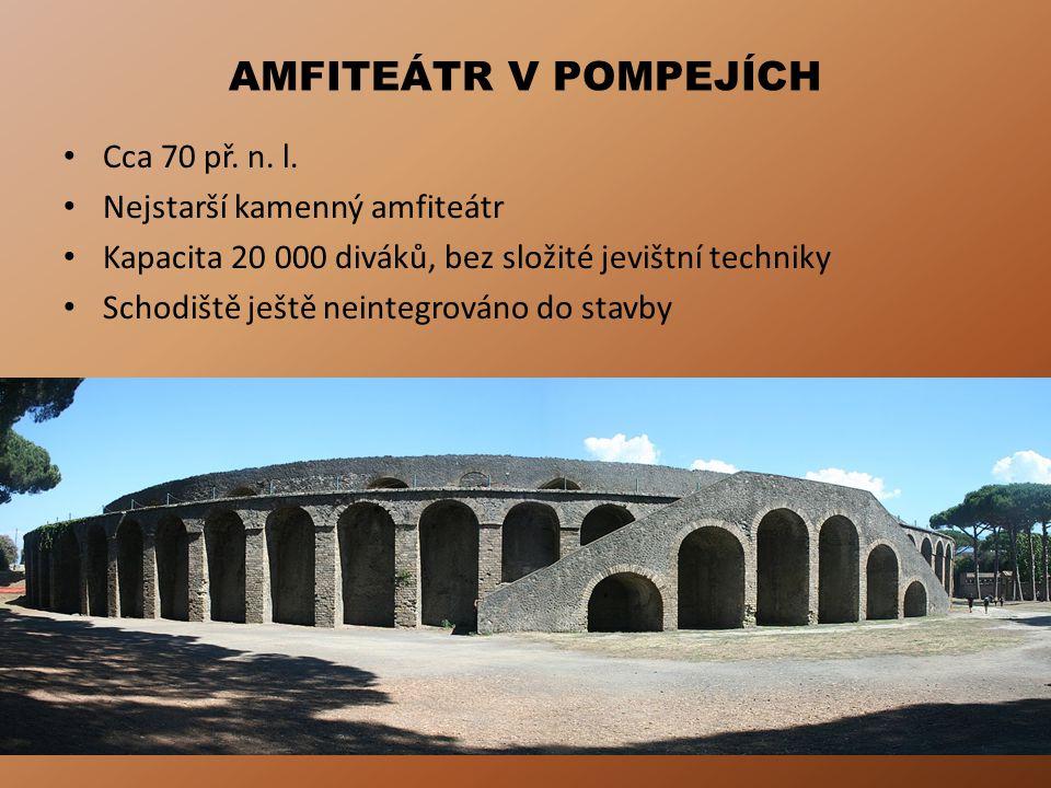 AMFITEÁTR V POMPEJÍCH Cca 70 př. n. l. Nejstarší kamenný amfiteátr