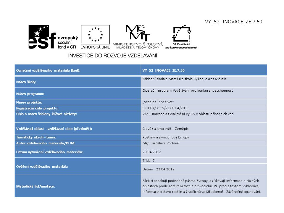 VY_52_INOVACE_ZE.7.50 Označení vzdělávacího materiálu (kód):