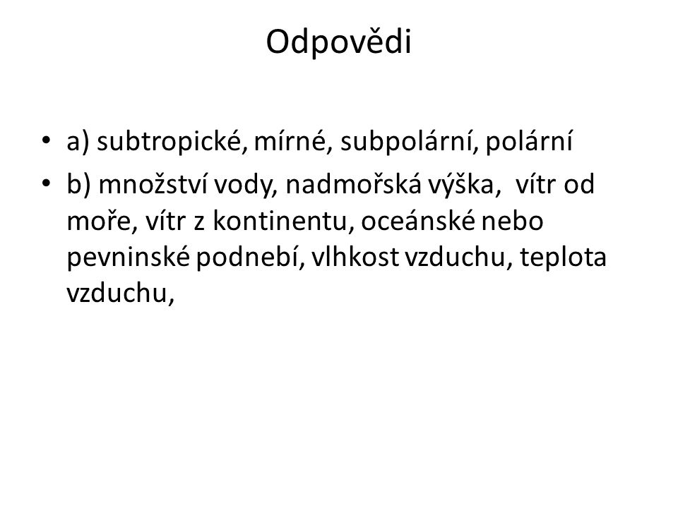 Odpovědi a) subtropické, mírné, subpolární, polární