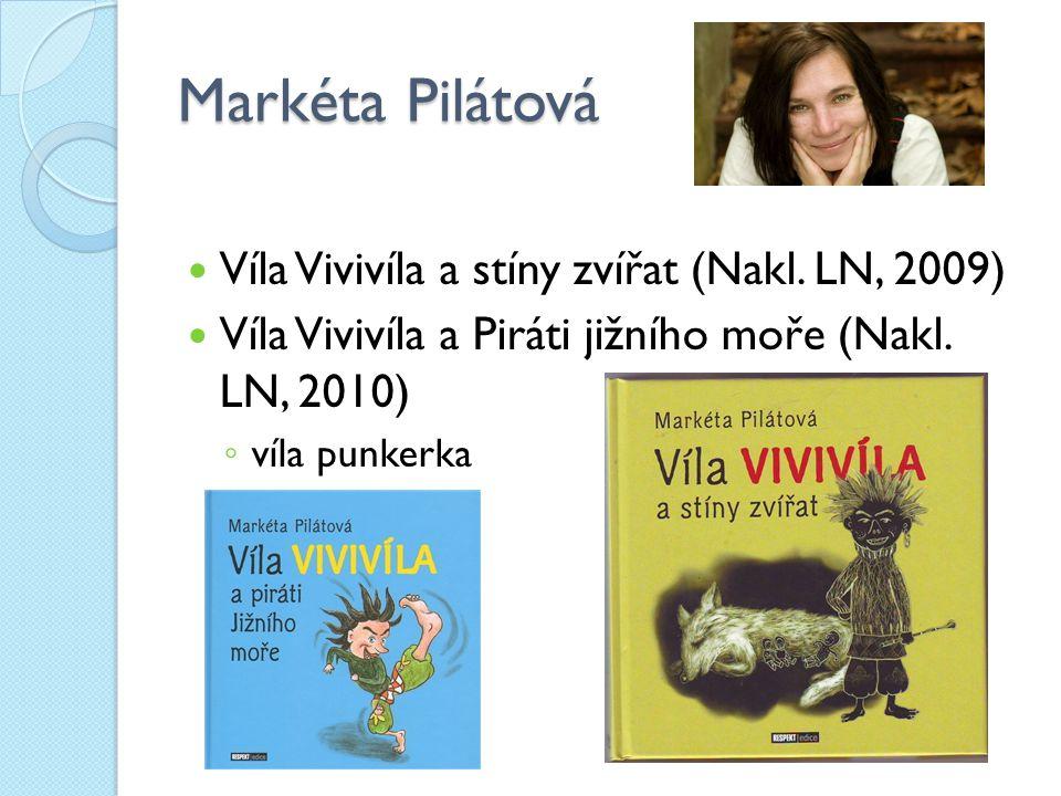 Markéta Pilátová Víla Vivivíla a stíny zvířat (Nakl. LN, 2009)