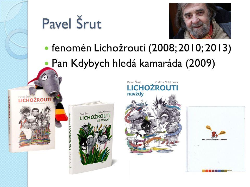 Pavel Šrut fenomén Lichožrouti (2008; 2010; 2013)