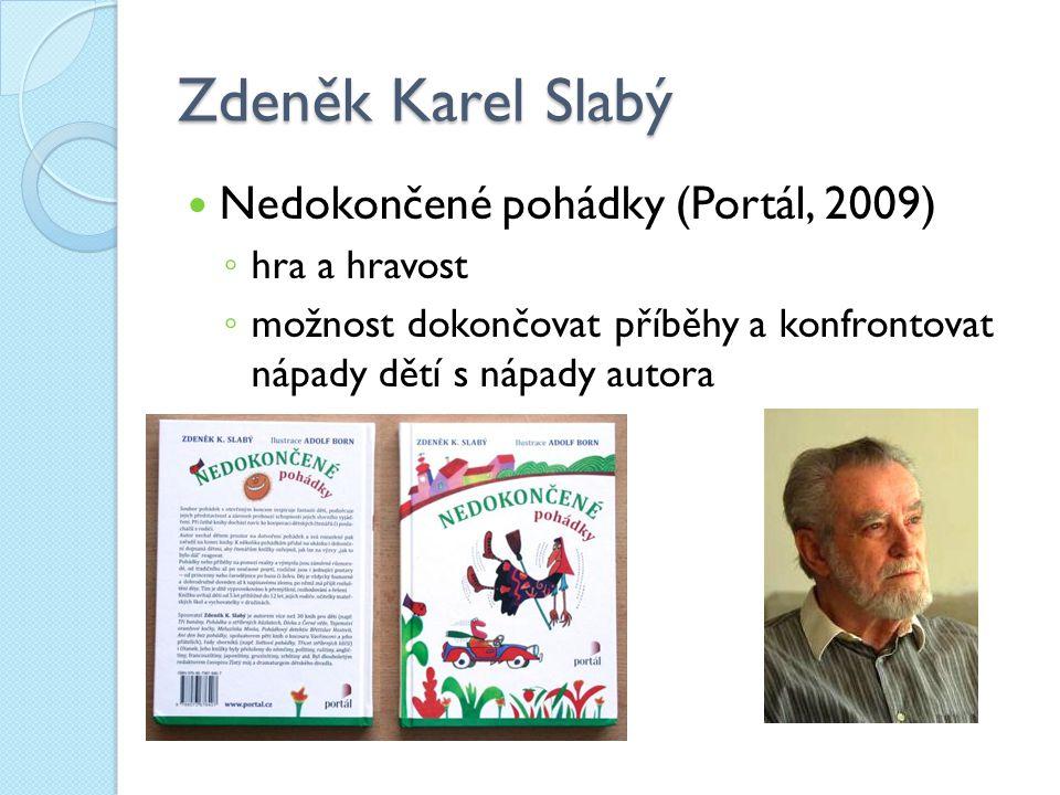 Zdeněk Karel Slabý Nedokončené pohádky (Portál, 2009) hra a hravost