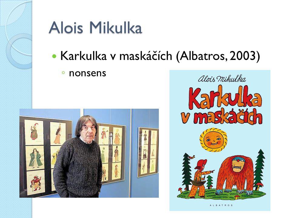 Alois Mikulka Karkulka v maskáčích (Albatros, 2003) nonsens