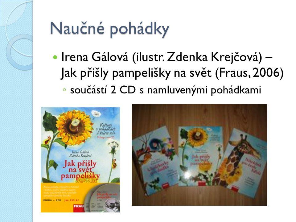 Naučné pohádky Irena Gálová (ilustr. Zdenka Krejčová) – Jak přišly pampelišky na svět (Fraus, 2006)