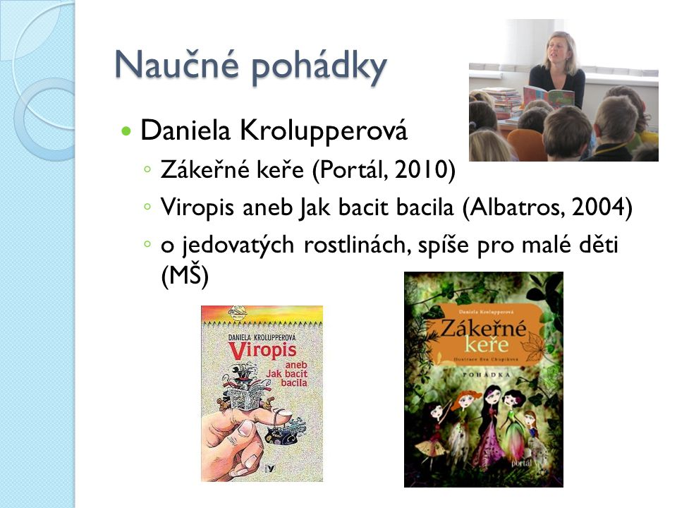 Naučné pohádky Daniela Krolupperová Zákeřné keře (Portál, 2010)