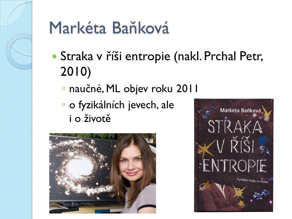 Markéta Baňková Straka v říši entropie (nakl. Prchal Petr, 2010)