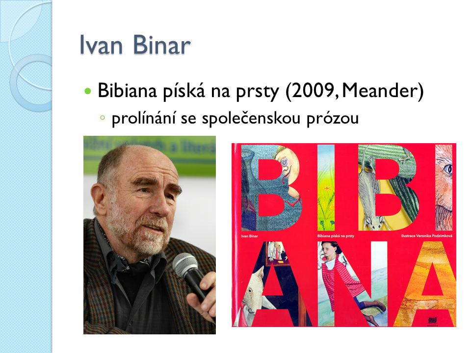 Ivan Binar Bibiana píská na prsty (2009, Meander)