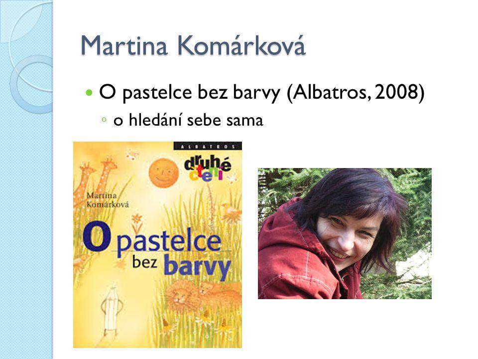 Martina Komárková O pastelce bez barvy (Albatros, 2008)