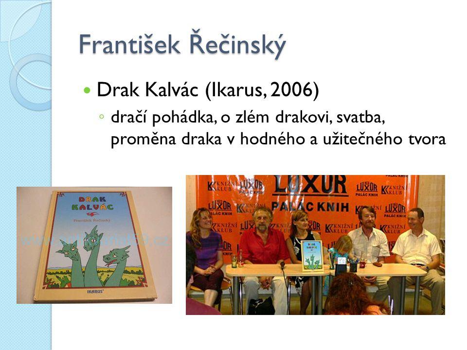 František Řečinský Drak Kalvác (Ikarus, 2006)