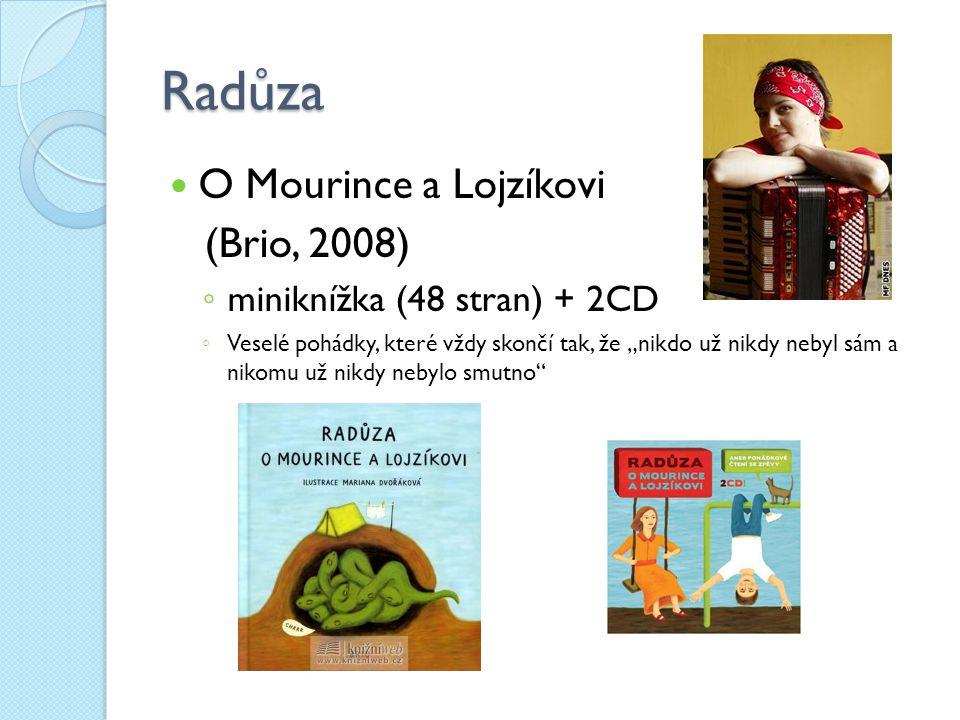 Radůza O Mourince a Lojzíkovi (Brio, 2008) miniknížka (48 stran) + 2CD