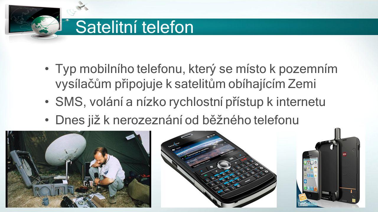 Satelitní telefon Typ mobilního telefonu, který se místo k pozemním vysílačům připojuje k satelitům obíhajícím Zemi.