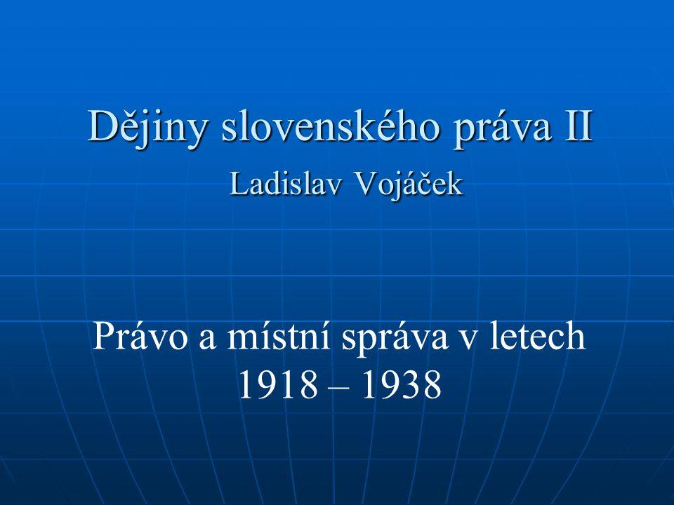 Dějiny slovenského práva II Ladislav Vojáček