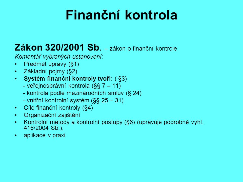 Finanční kontrola Zákon 320/2001 Sb. – zákon o finanční kontrole