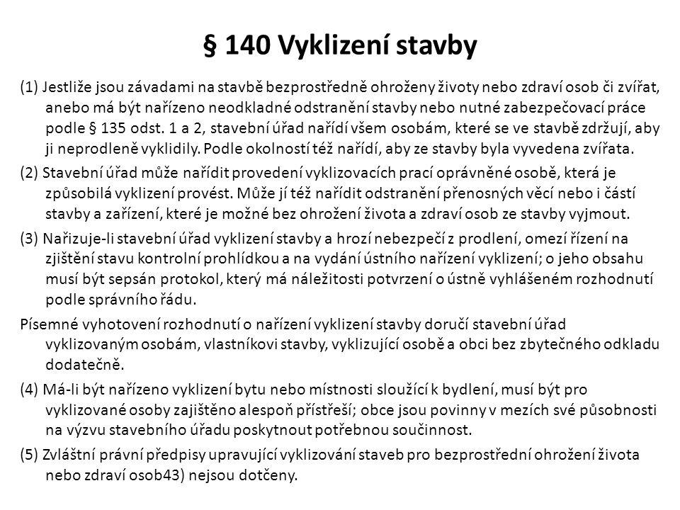 § 140 Vyklizení stavby