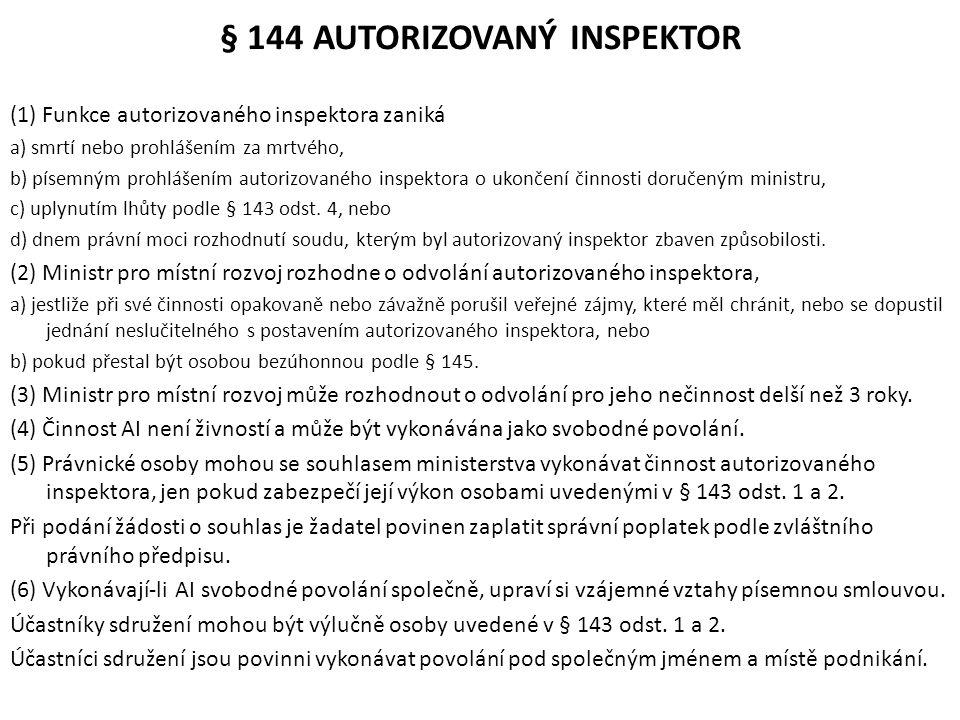 § 144 AUTORIZOVANÝ INSPEKTOR
