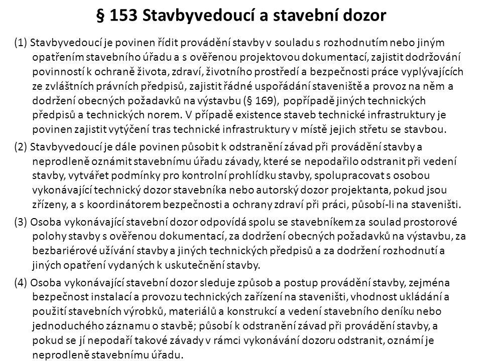 § 153 Stavbyvedoucí a stavební dozor