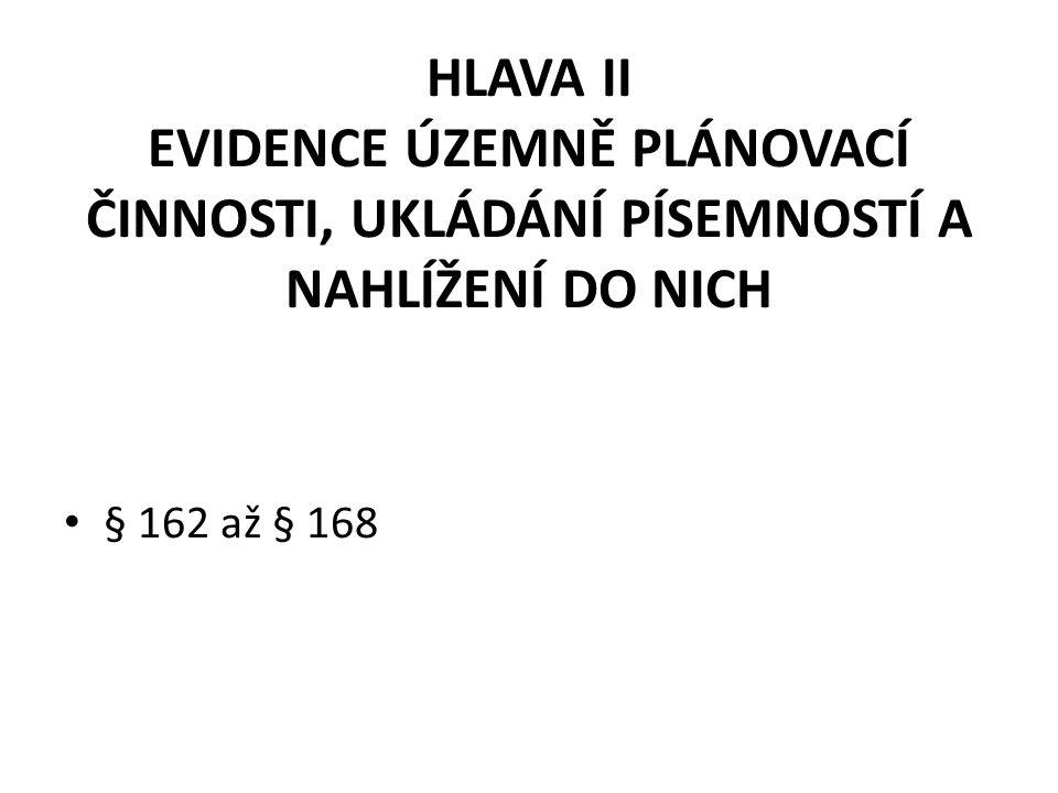 HLAVA II EVIDENCE ÚZEMNĚ PLÁNOVACÍ ČINNOSTI, UKLÁDÁNÍ PÍSEMNOSTÍ A NAHLÍŽENÍ DO NICH