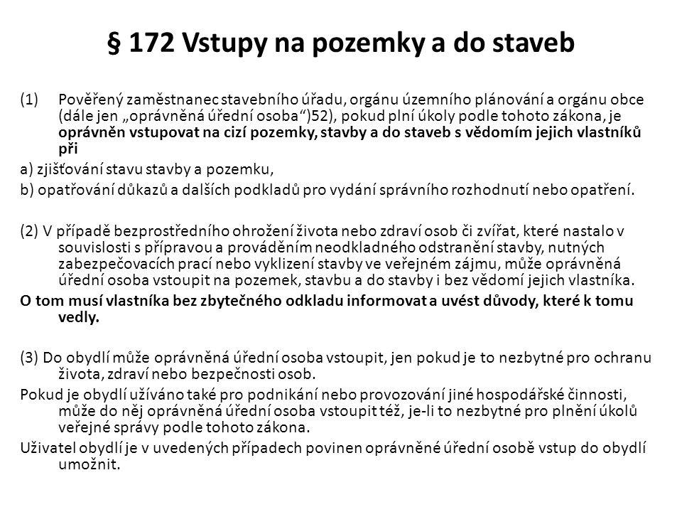 § 172 Vstupy na pozemky a do staveb