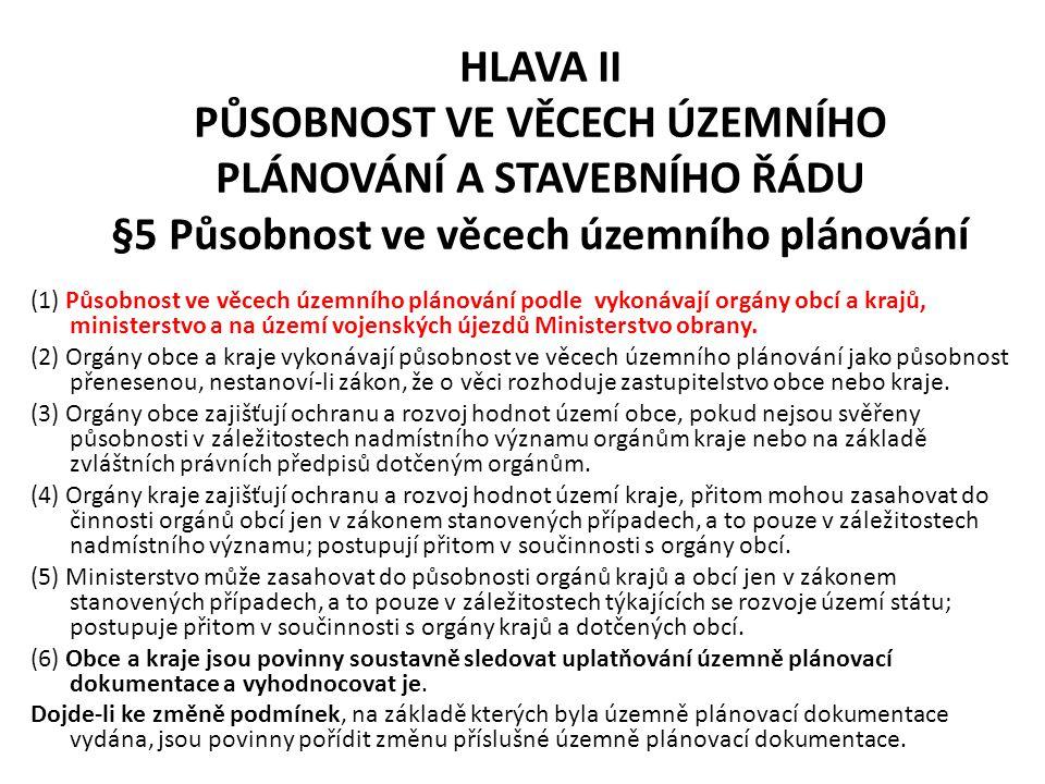 HLAVA II PŮSOBNOST VE VĚCECH ÚZEMNÍHO PLÁNOVÁNÍ A STAVEBNÍHO ŘÁDU §5 Působnost ve věcech územního plánování