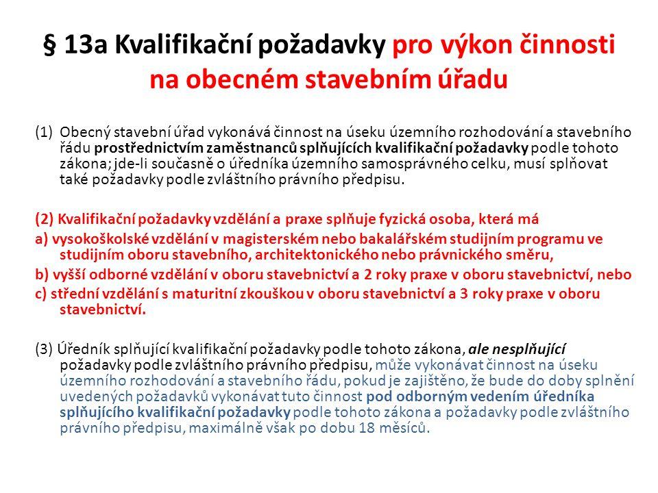 § 13a Kvalifikační požadavky pro výkon činnosti na obecném stavebním úřadu