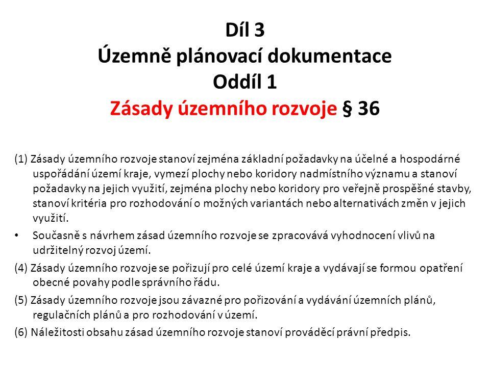 Díl 3 Územně plánovací dokumentace Oddíl 1 Zásady územního rozvoje § 36