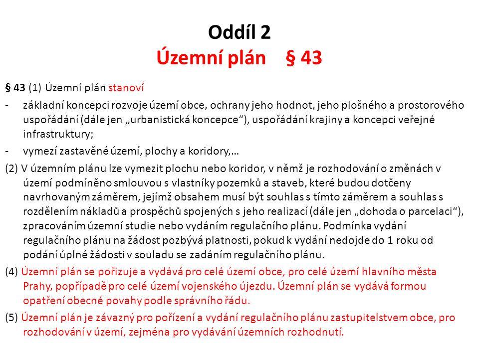 Oddíl 2 Územní plán § 43 § 43 (1) Územní plán stanoví