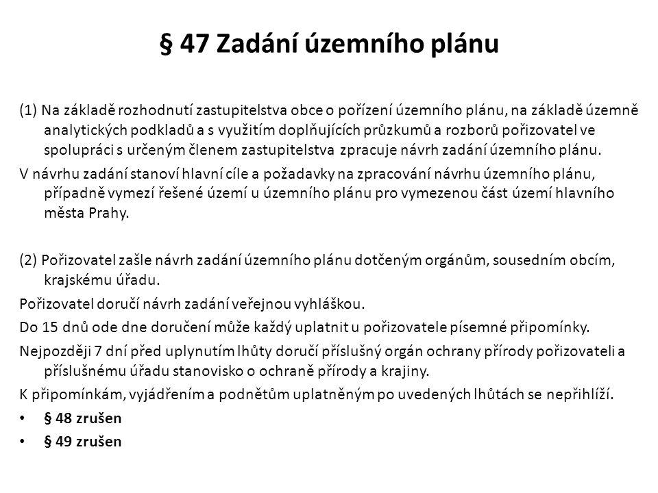 § 47 Zadání územního plánu