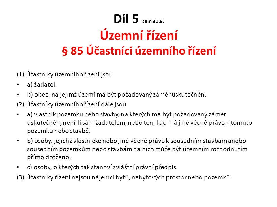 Díl 5 sem 30.9. Územní řízení § 85 Účastníci územního řízení