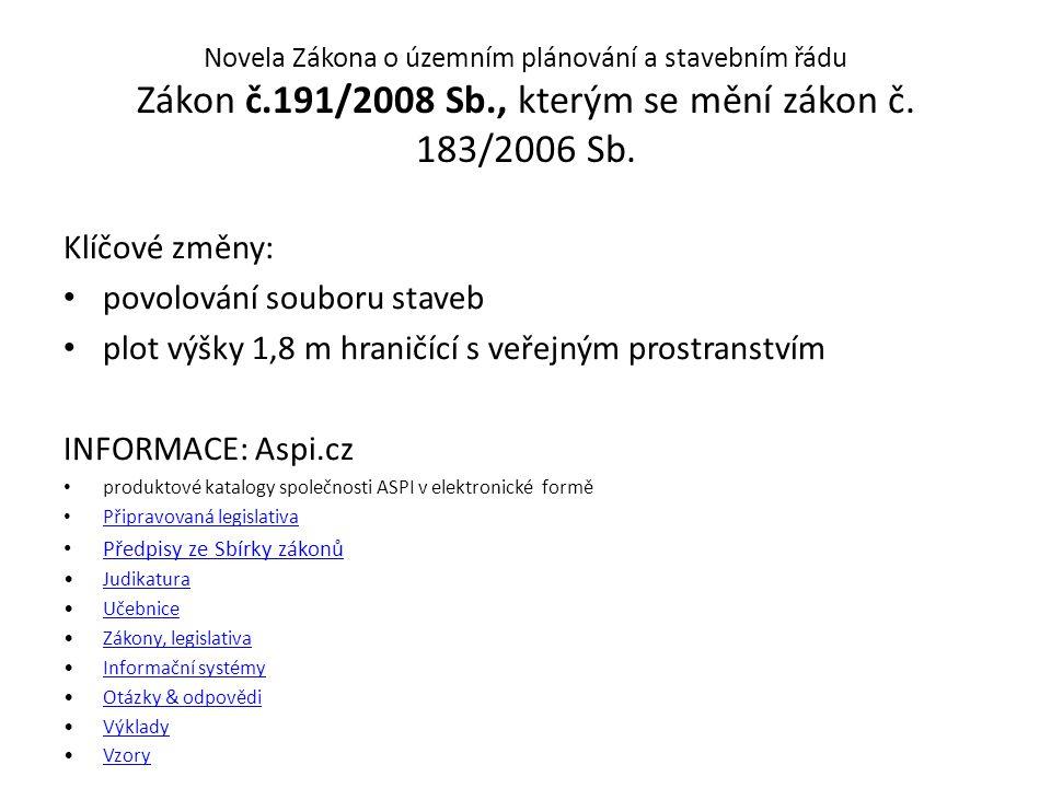 Novela Zákona o územním plánování a stavebním řádu Zákon č.191/2008 Sb., kterým se mění zákon č. 183/2006 Sb.