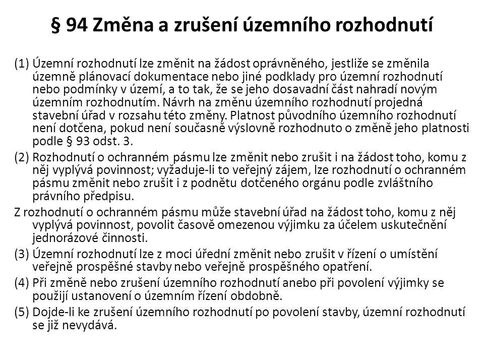 § 94 Změna a zrušení územního rozhodnutí