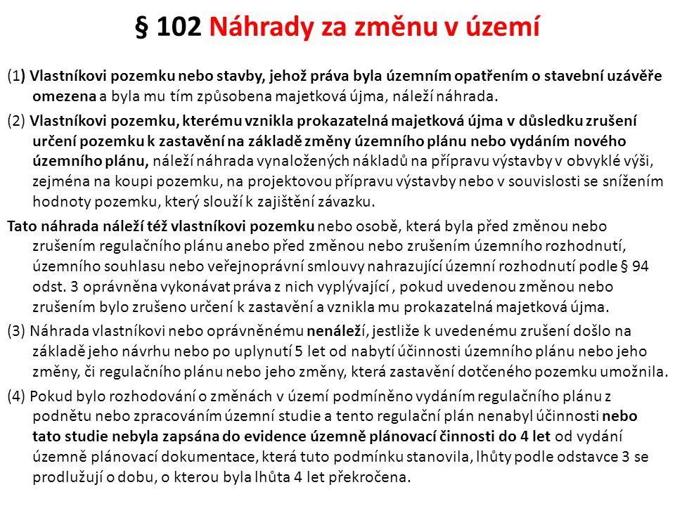§ 102 Náhrady za změnu v území