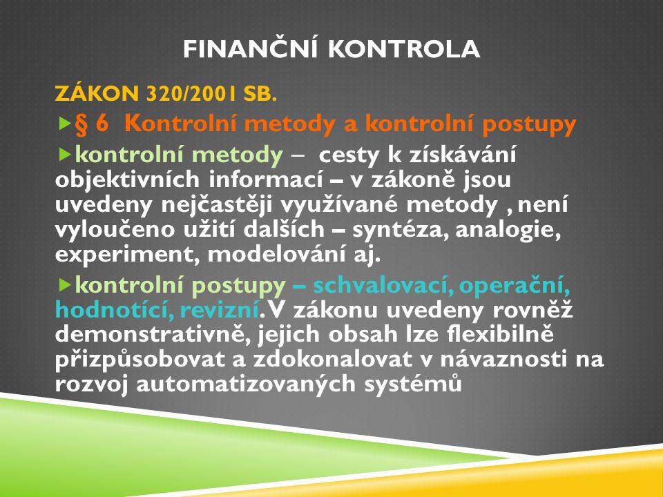 § 6 Kontrolní metody a kontrolní postupy