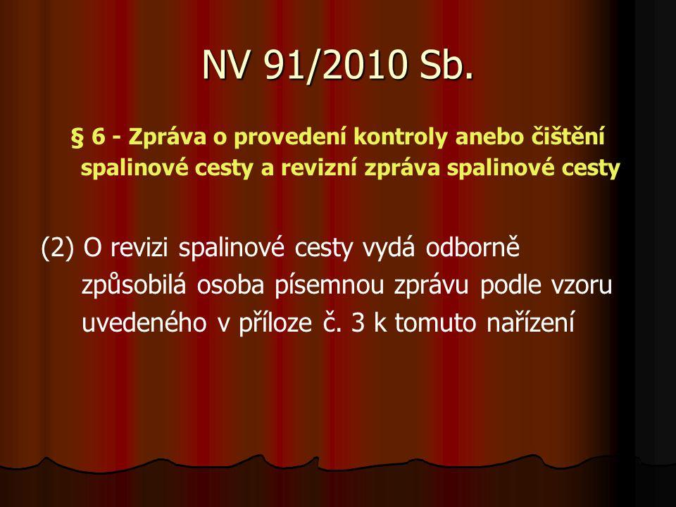 NV 91/2010 Sb. (2) O revizi spalinové cesty vydá odborně