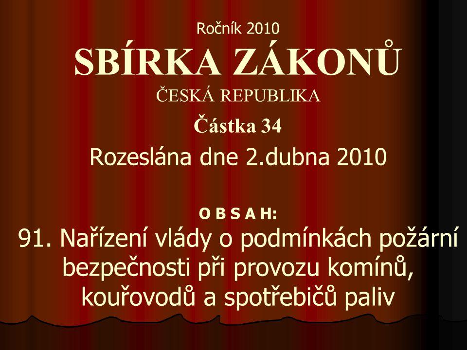 Ročník 2010 SBÍRKA ZÁKONŮ ČESKÁ REPUBLIKA Částka 34 Rozeslána dne 2