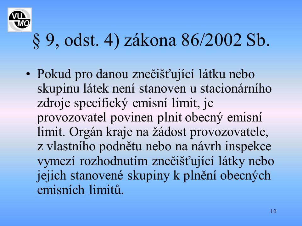 § 9, odst. 4) zákona 86/2002 Sb.