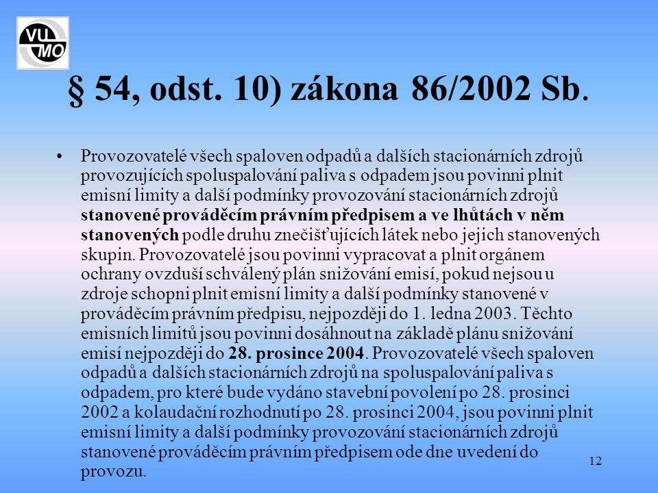 § 54, odst. 10) zákona 86/2002 Sb.