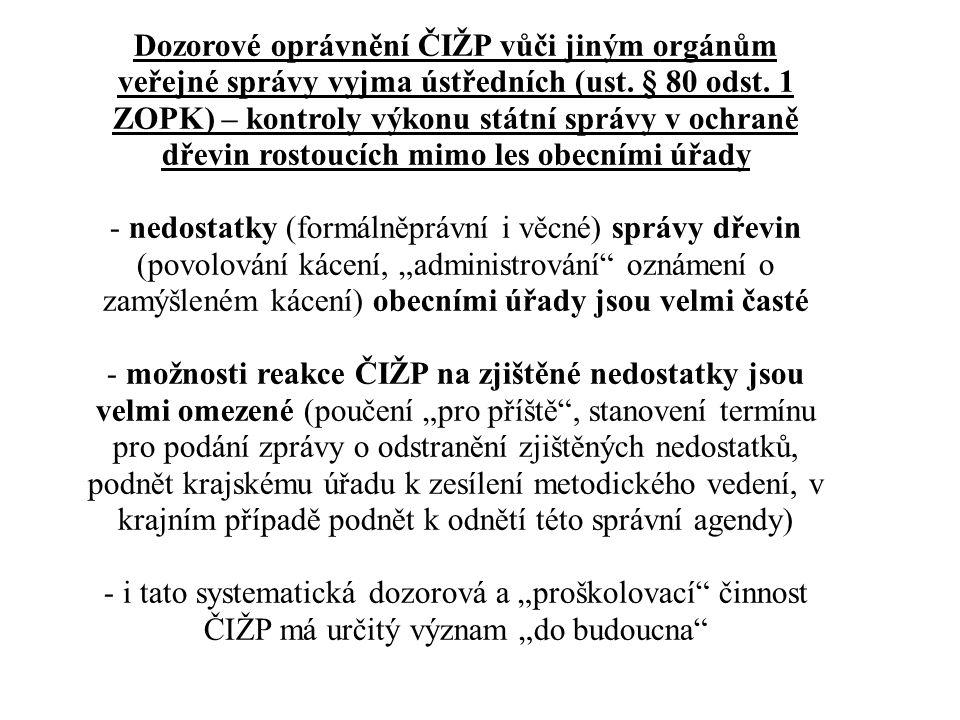 Dozorové oprávnění ČIŽP vůči jiným orgánům veřejné správy vyjma ústředních (ust. § 80 odst. 1 ZOPK) – kontroly výkonu státní správy v ochraně dřevin rostoucích mimo les obecními úřady
