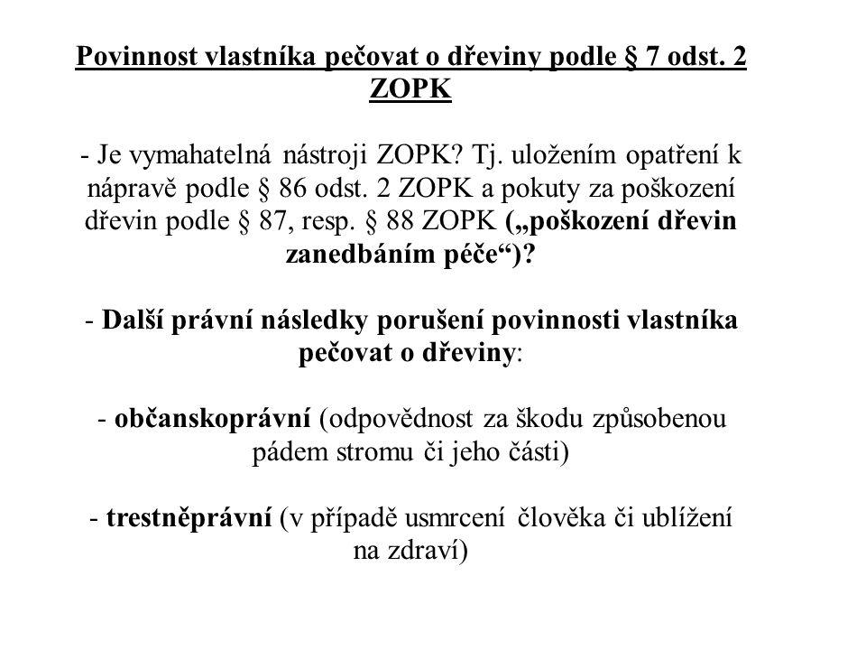 Povinnost vlastníka pečovat o dřeviny podle § 7 odst. 2 ZOPK