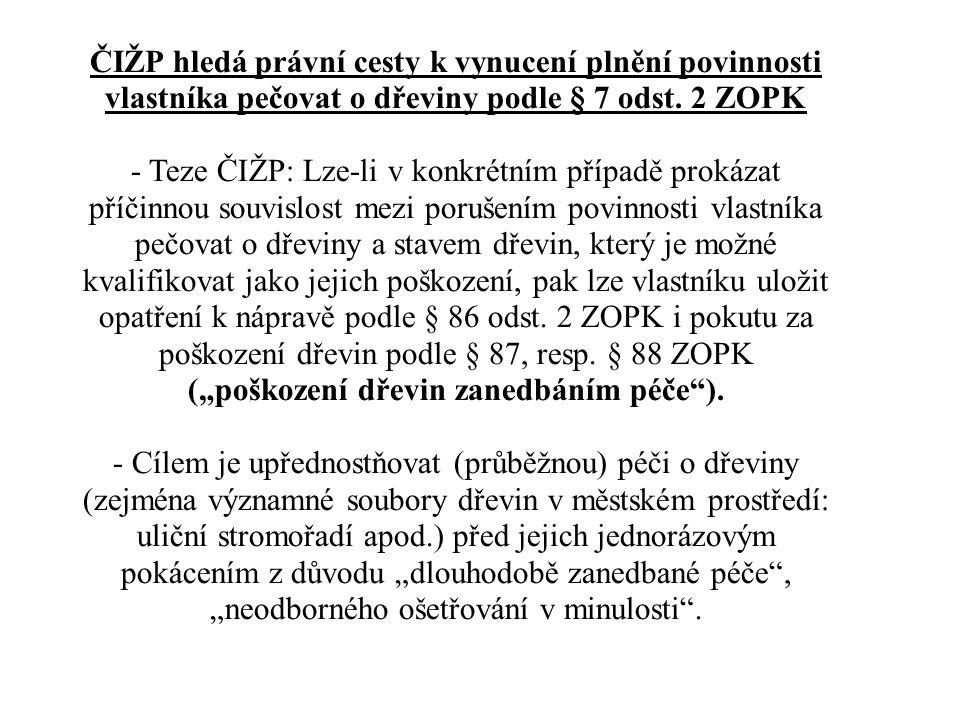 ČIŽP hledá právní cesty k vynucení plnění povinnosti vlastníka pečovat o dřeviny podle § 7 odst. 2 ZOPK