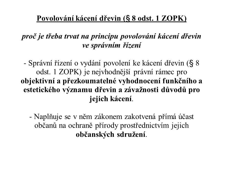 Povolování kácení dřevin (§ 8 odst. 1 ZOPK)