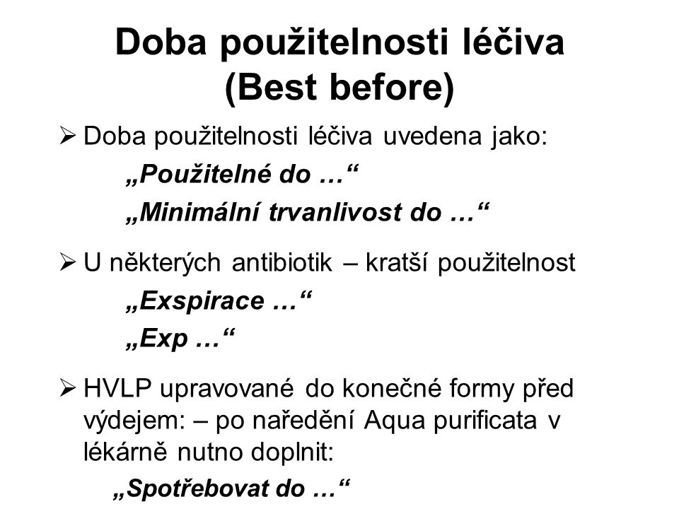 Doba použitelnosti léčiva (Best before)