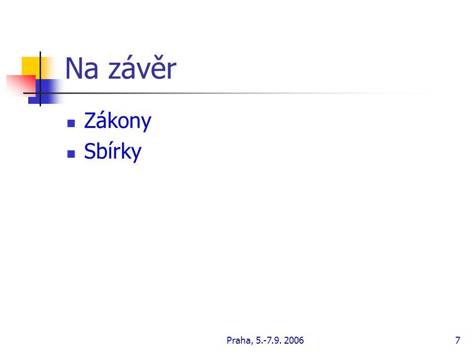 Na závěr Zákony Sbírky Praha, 5.-7.9. 2006