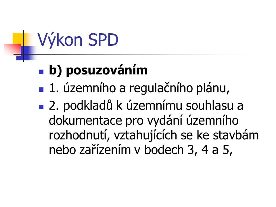 Výkon SPD b) posuzováním 1. územního a regulačního plánu,