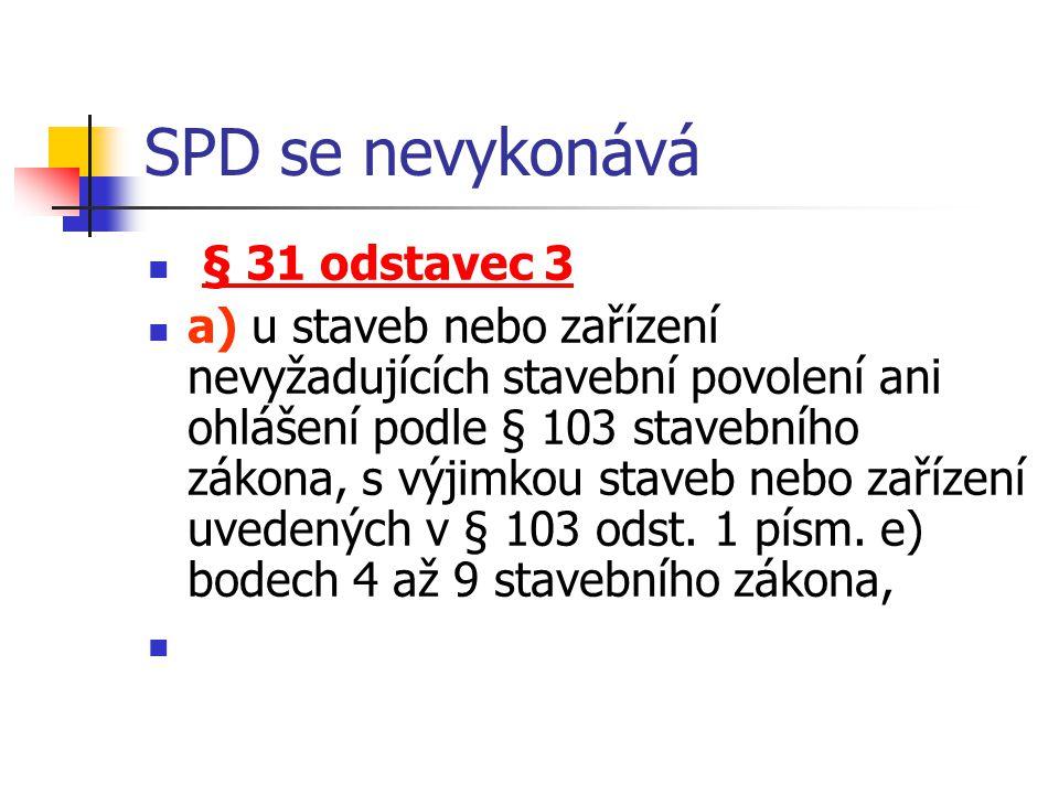 SPD se nevykonává § 31 odstavec 3