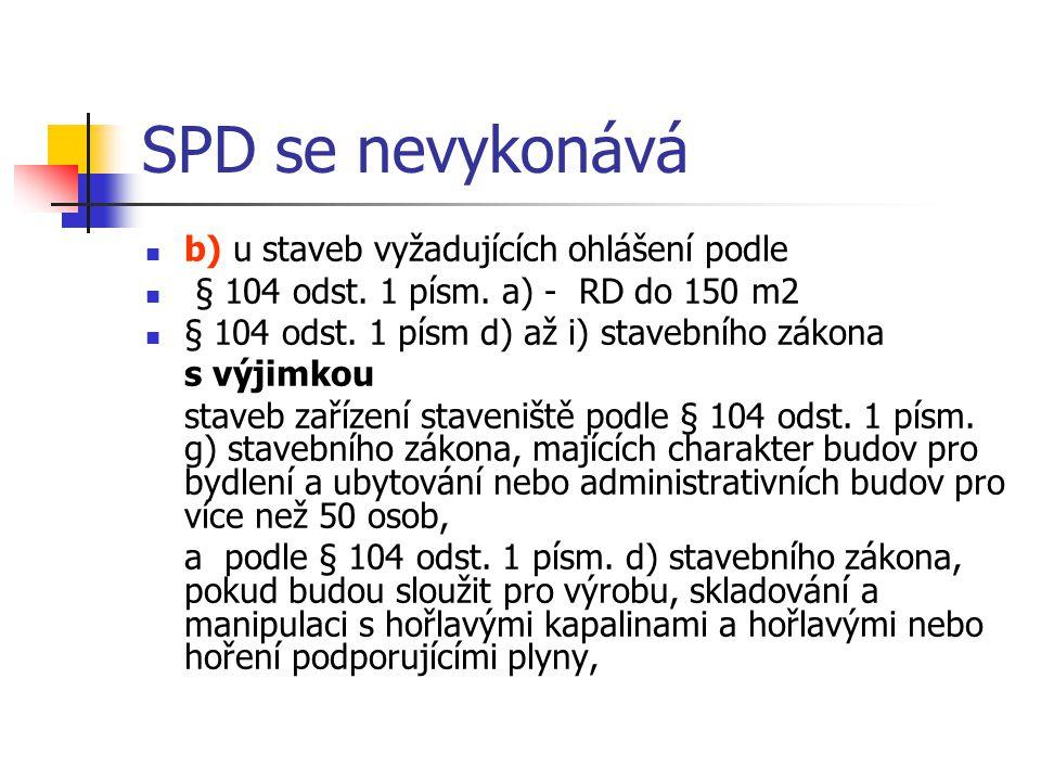 SPD se nevykonává b) u staveb vyžadujících ohlášení podle