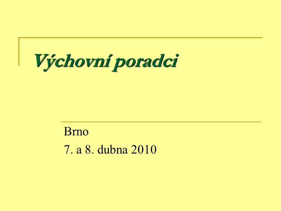 Výchovní poradci Brno 7. a 8. dubna 2010