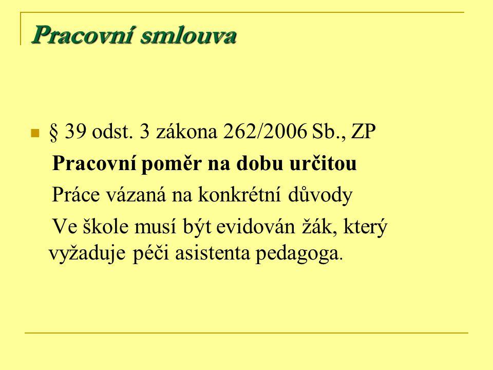 Pracovní smlouva § 39 odst. 3 zákona 262/2006 Sb., ZP