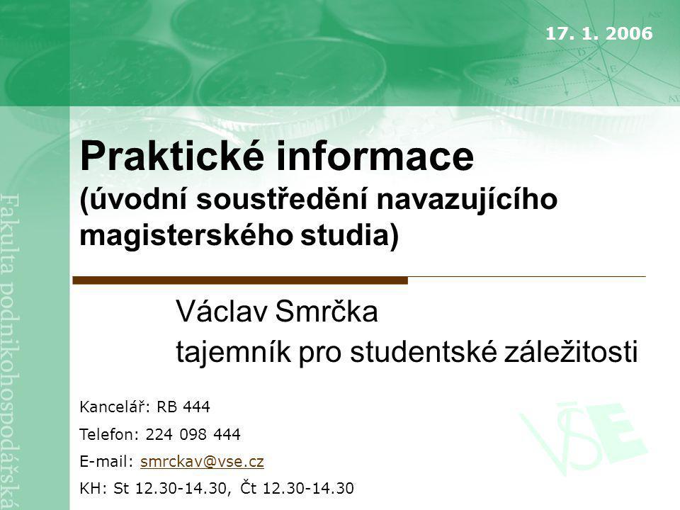 Václav Smrčka tajemník pro studentské záležitosti