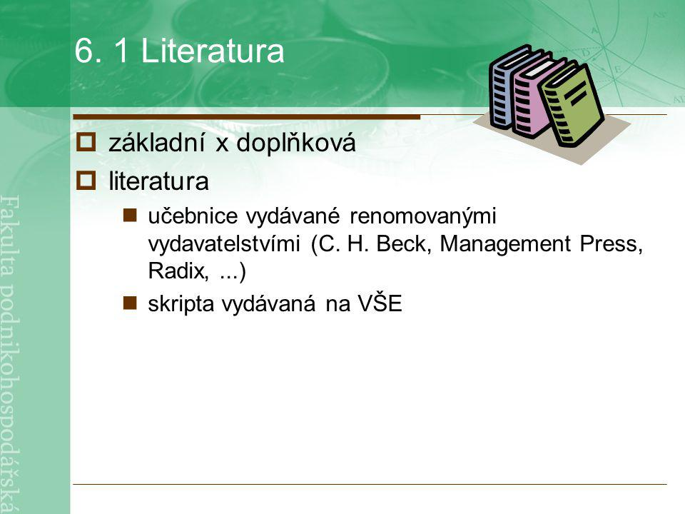 6. 1 Literatura základní x doplňková literatura
